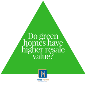 Do Green Homes Have Higher Resale Value triangle